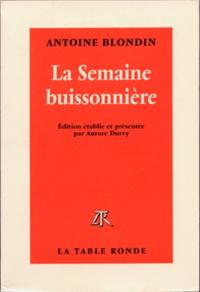 Antoine Blondin - La semaine buissonnière.