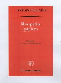Antoine Blondin - Mes petits papiers.
