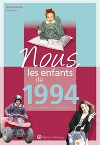 Antoine Blondin et Eric Nuevo - Nous, les enfants de 1994 - De la naissance à l'age adulte.
