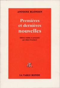 Antoine Blondin - Premières et dernières nouvelles.