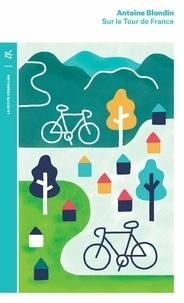 Antoine Blondin - Sur le Tour de France.