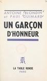 Antoine Blondin et Paul Guimard - Un garçon d'honneur....