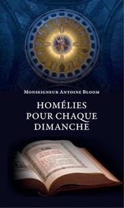 Antoine Bloom - Homélies pour chaque dimanche.