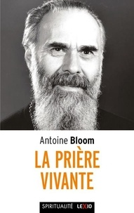 Antoine Bloom - La prière vivante.