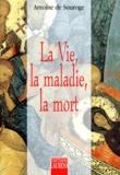 Antoine Bloom - La vie, la maladie, la mort.