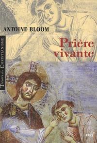 Antoine Bloom - Prière vivante.