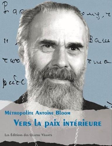 Antoine Bloom et Michel Fortounatto - Vers la paix intérieure - 2020.