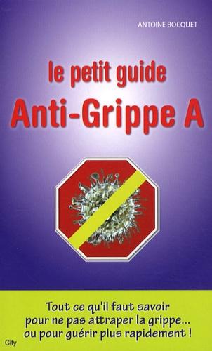 Antoine Bocquet - Le petit guide Anti-grippe A.