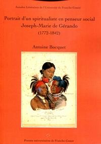 Antoine Bocquet - Portrait d'un spiritualiste en penseur social - Joseph-Marie de Gérando (1772-1842).