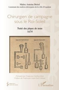 Antoine Boirel - Chirurgien de campagne sous le Roi-Soleil - Traité des playes de teste 1674.
