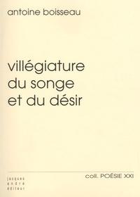 Antoine Boisseau - Villégiature du songe et du désir.