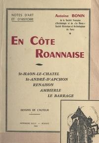 Antoine Bonin et Paul Fournier - En côte roannaise : St-Haon-le-Châtel. St-André-d'Apchon, Renaison, Ambierle, Le Barrage.
