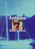 Antoine - Bord à bord.
