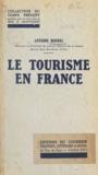 Antoine Borrel et Jean de Granvilliers - Le tourisme en France.