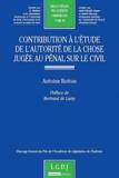 Antoine Botton - Contribution à l'étude de l'autorité de la chose jugée au pénal sur le civil.