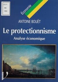 Antoine Bouët et Lionel Fontagné - Le protectionnisme - Analyse économique.