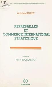 Antoine Bouët et Henri Bourguinat - Représailles et commerce international stratégique.