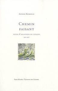 Antoine Bourdelle - Chemin faisant - Notes et révélations de voyages (1901-1927).