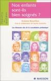 Antoine Bourrillon et Sophie Aurenche - Nos enfants sont-ils bien soignés ?.