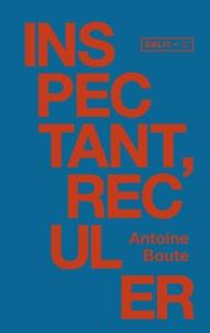 Antoine Boute - Inspectant, reculer.