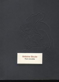 Antoine Boute - Post-crevette.