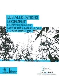Antoine Bozio et Gabrielle Fack - Les allocations logement - Comment les réformer ?.