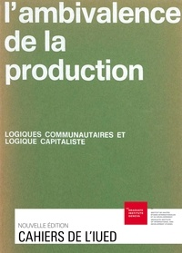 Antoine Brawand et Yvonne Preiswerk - L'ambivalence de la production - Logiques communautaires et logique capitaliste.