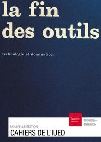 Antoine Brawand et Louis Necker - La fin des outils - Technologie et domination.