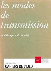 Antoine Brawand et Louis Necker - Les modes de transmission - Du didactique à l'extrascolaire.