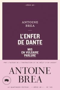 Antoine Brea - L'Enfer de Dante mis en vulgaire parlure.