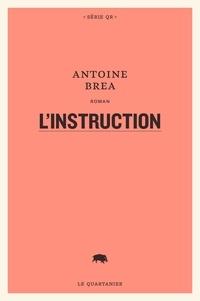 Antoine Brea - L'instruction.