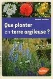 Antoine Breuvart - Que planter en terre argileuse ?.