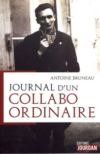 Antoine Bruneau - Journal d'un collabo ordinaire.