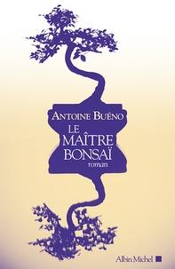 Antoine Buéno - Le maître bonsaï.