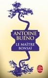 Antoine Buéno - Le maitre bonsaï.
