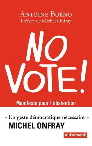 No vote !. Manifeste pour l'abstention