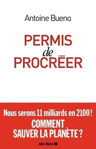 Permis de procréer - Antoine Buéno - Format ePub - 9782226433923 - 11,99 €