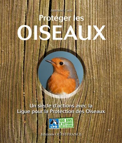 Antoine Cadi - Protéger les oiseaux - Un siècle d'actions avec la Ligue pour la Protection des Oiseaux. 1 DVD