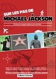 Antoine Cadinot - Sur les pas de Michael Jackson - Guide de voyage pratique pour les fans.