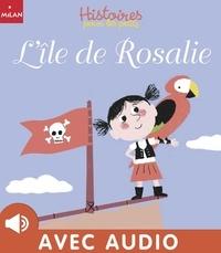 Antoine Calard et Agnès Cathala - L'île de Rosalie.