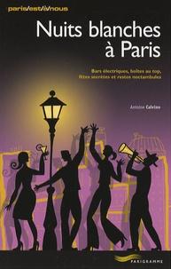 Antoine Calvino - Nuits blanches à Paris.