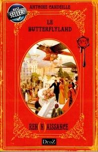 Antoine Candeille - Le ButterflyLand Tome 1 : Rennaissance.