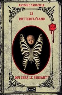Antoine Candeille - Le ButterflyLand Tome 4 : Qui sera le perdant ?.
