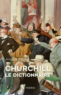 Antoine Capet - Churchill - Le dictionnaire.