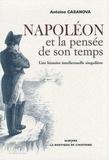 Antoine Casanova - Napoléon et la pensée de son temps - Une histoire intellectuelle singulière.