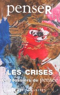 Antoine Casanova et Rémy Herrera - Penser les crises.