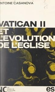 Antoine Casanova - Vatican II et l'évolution de Église.
