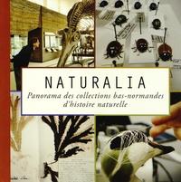 Antoine Cazin et Guillaume Debout - Naturalia - Panorama des collections bas-normandes d'histoire naturelle.