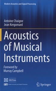 Antoine Chaigne et Jean Kergomard - Acoustics of Musical Instruments.