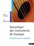 Antoine Chaigne et Jean Kergomard - Acoustique des instruments de musique.